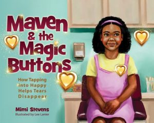 Maven & the Magic Buttons book teaches kids to stop anxiety by breathing and EFT Tapping